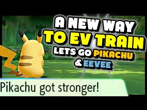 THE NEW WAY TO EV TRAIN IN LETS GO PIKACHU AND EEVEE