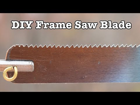 DIY Frame Saw Blade from Carbon Steel Shim