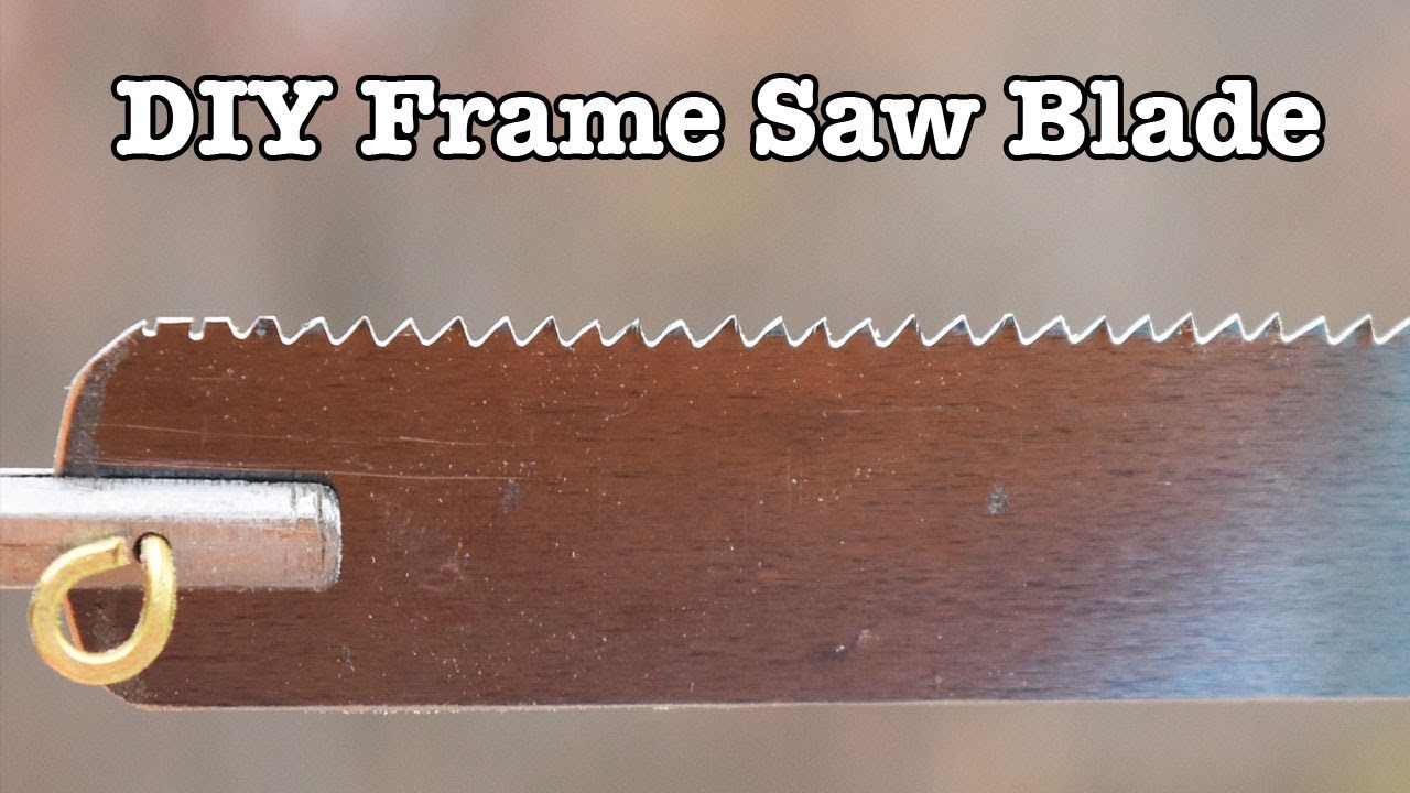 DIY Frame Saw Blade from Carbon Steel Shim - YouTube