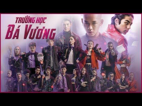 Phim Chiếu Rạp - Trường Học Bá Vương | Wean Lê, Nhan Phúc Vinh, Hạ Anh, Gin Tuấn Kiệt, Liz, Ivone
