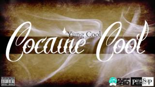 Yung Cool - Cocaine Cool