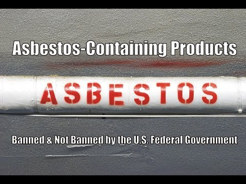asbestos-containing-products:-banned-and-not-banned-by-the-u.s.-federal-government