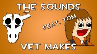 The Noises & Sounds Vet Makes