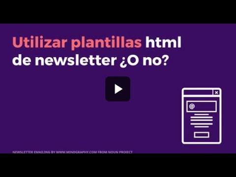 Utilizar plantillas html de newsletter ¿O no?