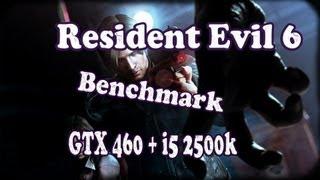 Resident Evil 6 Benchmark GTX 460 + i5 2500k Max settings