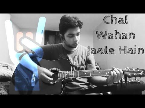 Chal Wahan Jaate Hain - Arijit Singh [2015] - Guitar Tutorial