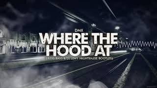 DMX - Where the Hood At (Critic Bass & DJLewyNightbase Bootleg)