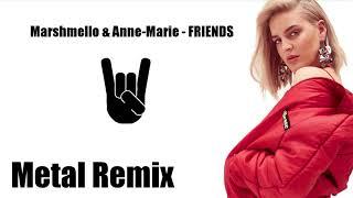 Marshmello Anne-Marie - FRIENDS (Metal Remix)