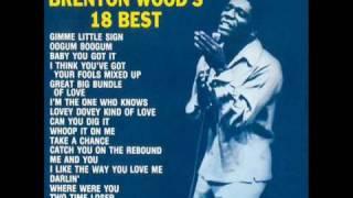 Brenton Wood ~ Baby You Got It
