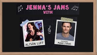 Jenna's Jams With Alison Luff and Mark Evans