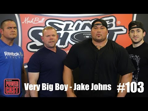 Very Big Boy - Jake Johns | PowerCast #103 | SuperTraining.TV