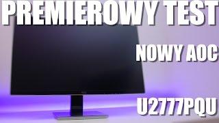 aoc u2777pqu premierowy test recenzja i opinia o monitorze 4k ips srgb vbt pc