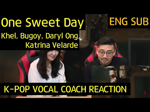 k-pop-vocal-coach-reacts-to-one-sweet-day---khel,-bugoy,-and-daryl-ong-feat.-katrina-velarde