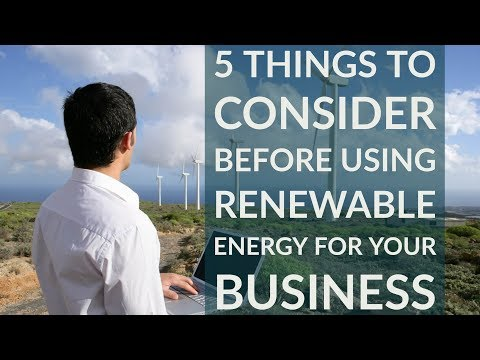 5 Things to Consider Before Using Renewable Energy For Your Business   SRE