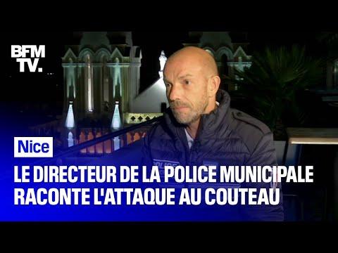 Nice: le directeur de la police municipale raconte l'attaque au couteau