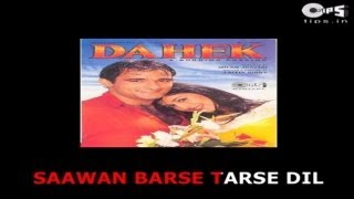 "Hey Guys, Sing Along to this Karaoke version of this song ""Saawan Barse Tarse Dil"" from the movie ""Dahek"" Credits of the Song are as follows Singer(s): ..."