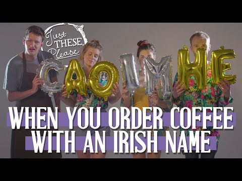 When You Order Coffee With An Irish Name