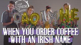 When You Order Coffee With An Irish Name