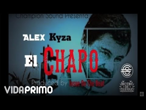 Alex Kyza - El Chapo [Official Audio]