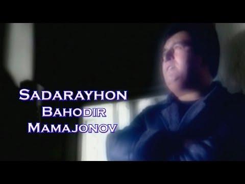 Bahodir Mamajonov - Sadarayhon | Баходир Мамажонов - Садарайхон