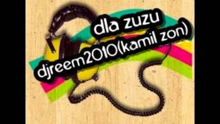 djreem2010 - Dla zuzu