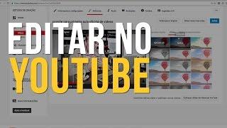 Como Editar Vídeo Dentro do Youtube