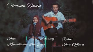 Celengan Rindu - Fiersa Besari   Aan Khatulistiwa Live Cover feat Rahmi AR. Official