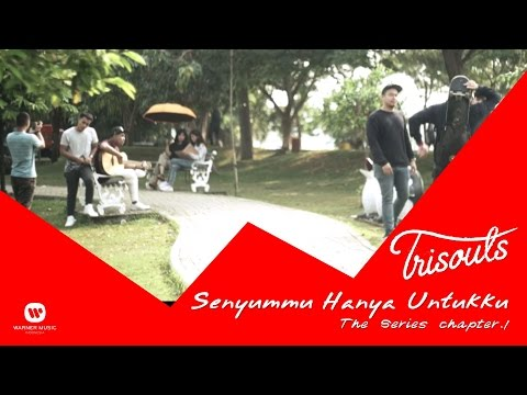 Trisouls - Senyummu Hanya Untukku The Series - Chapter #1