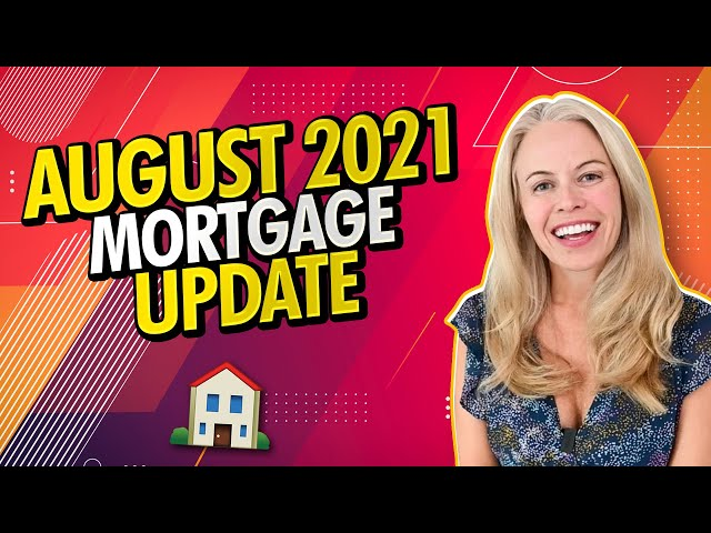 August 2021 Mortgage and 2021 Housing Market Update - Mortgage Rates In 2021 and More Real Estate 👍