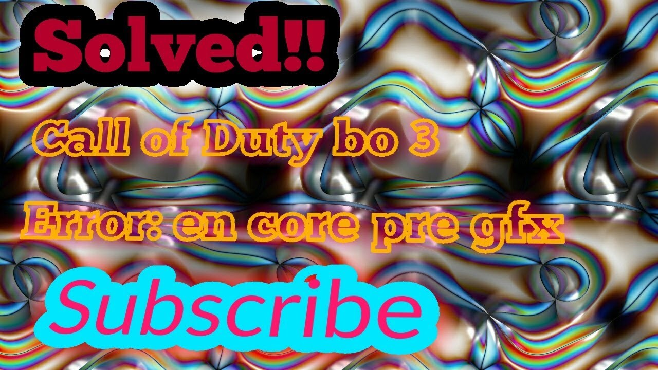 HOW TO FIX CALL OF DUTY BLACK OPS 3 ERROR COULD NOT FIND ZONE  en_core_pre_gfx no download