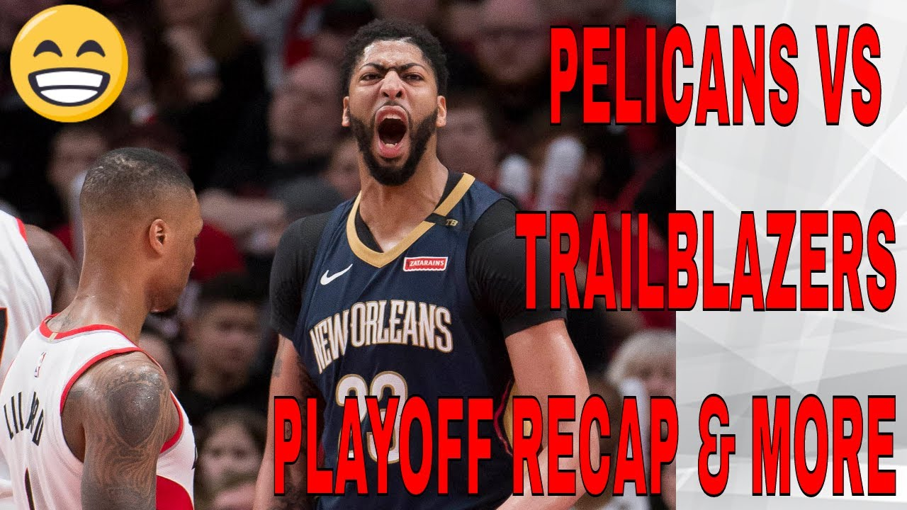 Pelican Post Game Report #178 Pelicans VS Trail Blazers Playoff Game 1 Recap U0026 More... - YouTube