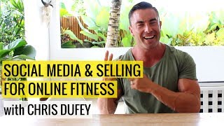 Social Media & Selling For Online Fitness With Chris Dufey
