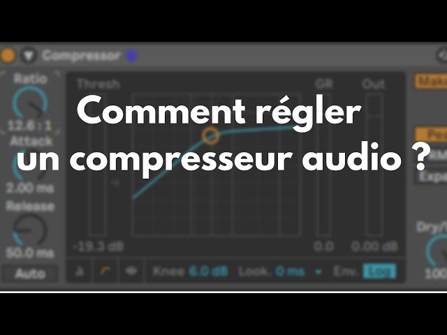 Comment régler un compresseur audio ?- [Mixage en Home Studio]