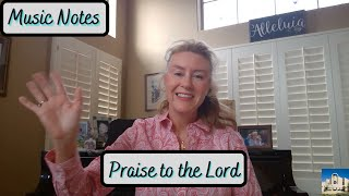 Music Notes #29 - Praise to the Lord