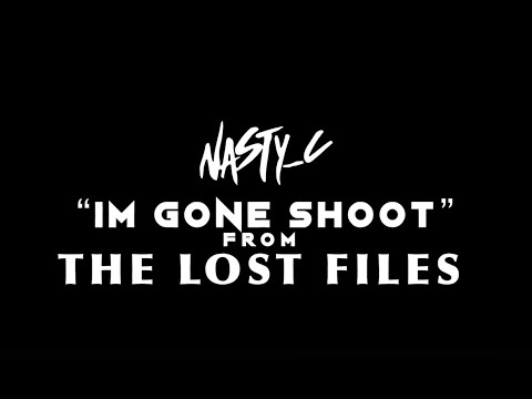 4. Nasty_C - Im Gone Shoot (From Lost Files)