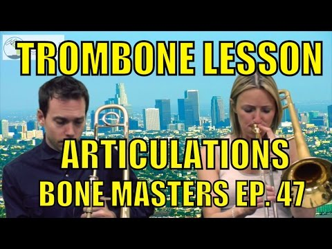Trombone Lessons: Articulation - Bone Masters: Ep. 47 - Carol Jarvis - Master Class