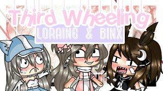 「Gacha Life」Third Wheeling Loraine And Binx ⚠GONE WRONG⚠ | Mini Movie |