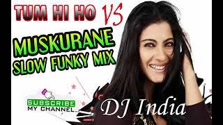 Lagu Dj India Tum Hi Ho VS Muskurane Dijamin Makin Kencang   Mantab Jiwa!!!