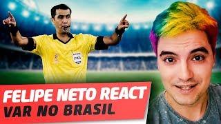 Baixar COMO SERIA O VAR NO BRASIL? | FELIPE NETO REACT #20