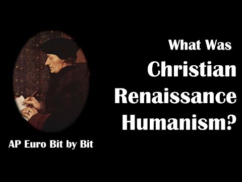 What Was Christian Humanism? AP Euro Bit by Bit #13