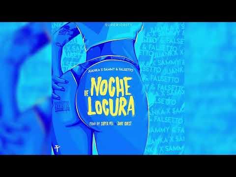 Noche De Locura - Juanka El Problematik ft Sammy y Falsetto