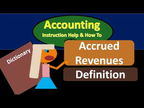 Accrued Revenues Definition - What is Accrued Revenue?