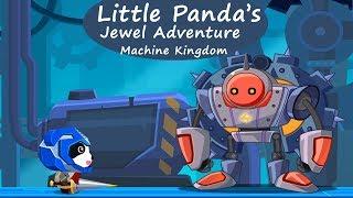 little Pandas Jewel Quest Adventure #4 - Machine Kingdom  BabyBus Games For Kids
