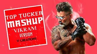 TOP TUCKER | MASHUP | VIKRAM version | V CREATIONS