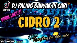 DJ CIDRO 2 PANAS PANAS SRENGENGE KUWI VIRAL TIK TOK 2021/DJ ANGKLUNG FULL BASS/HARY RMX