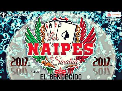 Los Naipes De Sinaloa .- DISCO COMPLETO [2017] ESTUDIO [ El Bendecido ]+Link