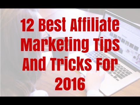12 Best Affiliate Marketing Tips And Tricks For 2016 - 동영상