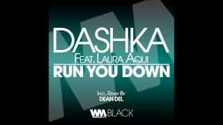 Dashka - 'Run You Down' Feat. Laura Aqui