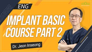 [ENG] Dr. In-seong Jeon's Implant Basic Course. Part-2 [#Dentalbean]