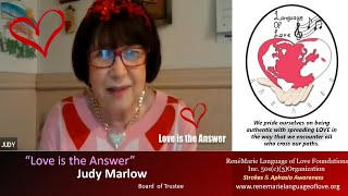 """Love is the Answer""   Judy Marlow"